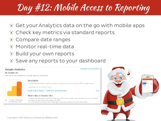 Copyright © 2017 Web Savvy Marketing   @RebeccaGill Day #12: Mobile Access to Reporting Get your Analytics data on the go ...