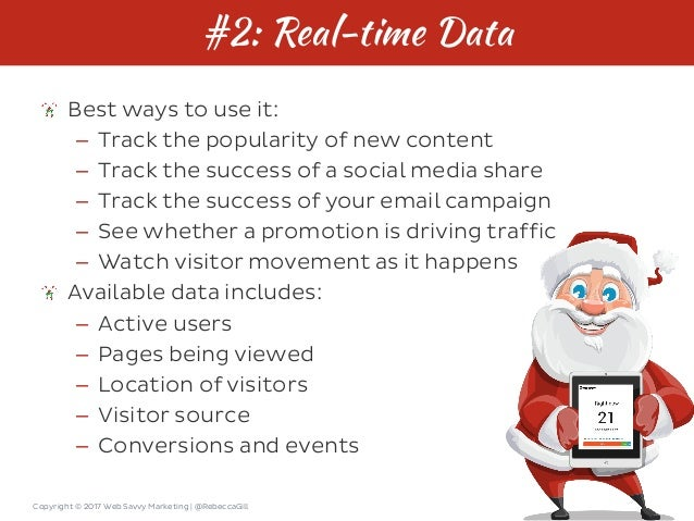 Copyright © 2017 Web Savvy Marketing   @RebeccaGill #2: Real-time Data Best ways to use it: – Track the popularity of new ...