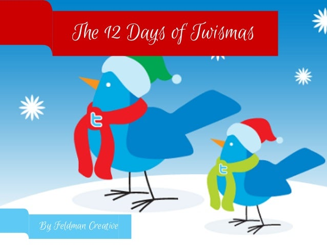 The 12 Days of Twismas  By Feldman Creative