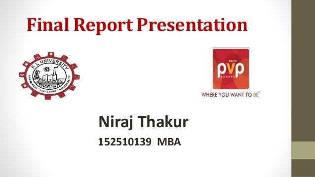 Final Report Presentation Niraj Thakur 152510139 MBA