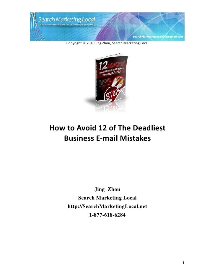 Copyright © 2010 Jing Zhou, Search Marketing LocalHow to Avoid 12 of The Deadliest   Business E-mail Mistakes             ...