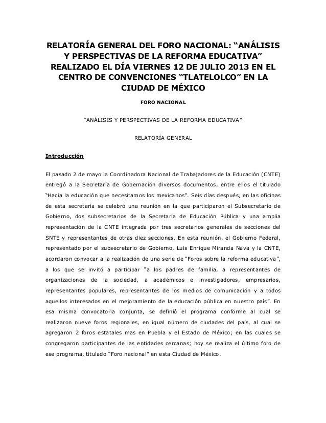 """RELATORÍA GENERAL DEL FORO NACIONAL: """"ANÁLISIS Y PERSPECTIVAS DE LA REFORMA EDUCATIVA"""" REALIZADO EL DÍA VIERNES 12 DE JULI..."""