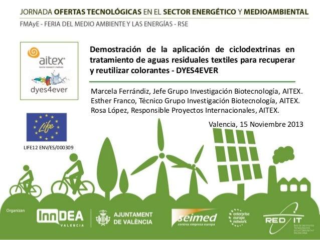 Demostración de la aplicación de ciclodextrinas en tratamiento de aguas residuales textiles para recuperar y reutilizar co...