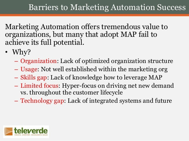 Barriers to Marketing Automation Success Marketing Automation offers tremendous value to organizations, but many that adop...