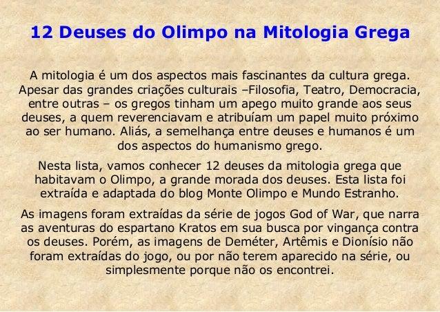 12 Deuses do Olimpo na Mitologia Grega A mitologia é um dos aspectos mais fascinantes da cultura grega. Apesar das grandes...