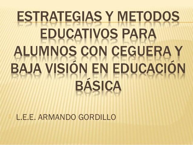  L.E.E. ARMANDO GORDILLO