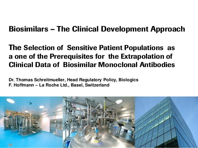 Biosimilars – The Clinical Development Approach The Selection of Sensitive Patient Populations as a one of the Prerequisit...