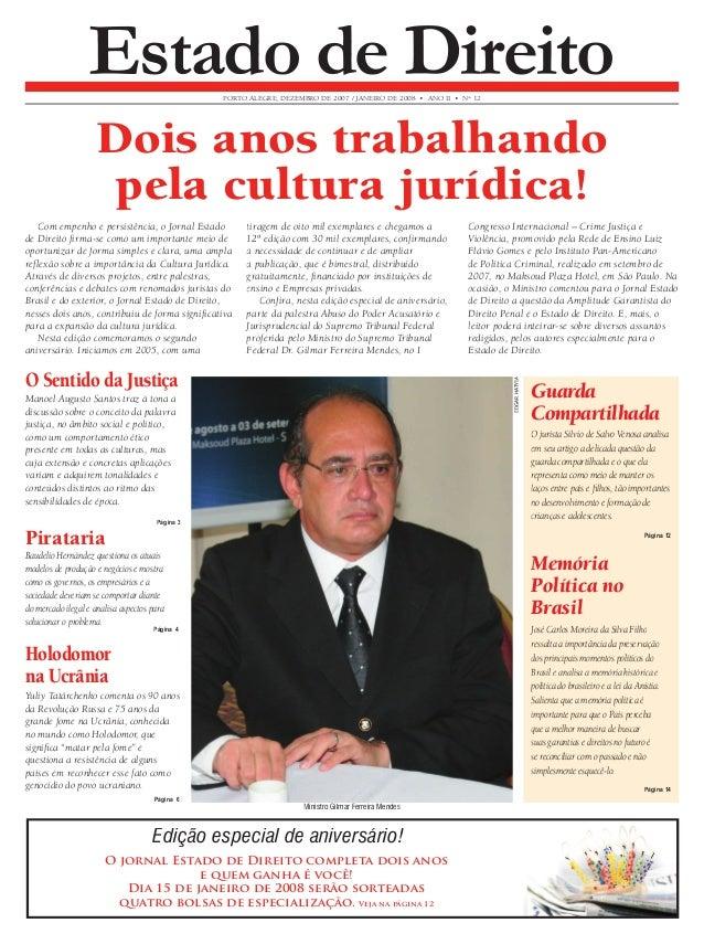 PORTO ALEGRE, DEZEMBRO DE 2007 / JANEIRO DE 2008 • ANO II • N° 12 Estado de Direito  Dois anos trabalhando  pela cultura j...