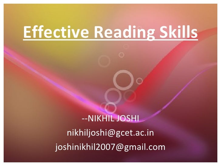 Effective Reading Skills --NIKHIL JOSHI [email_address] [email_address]