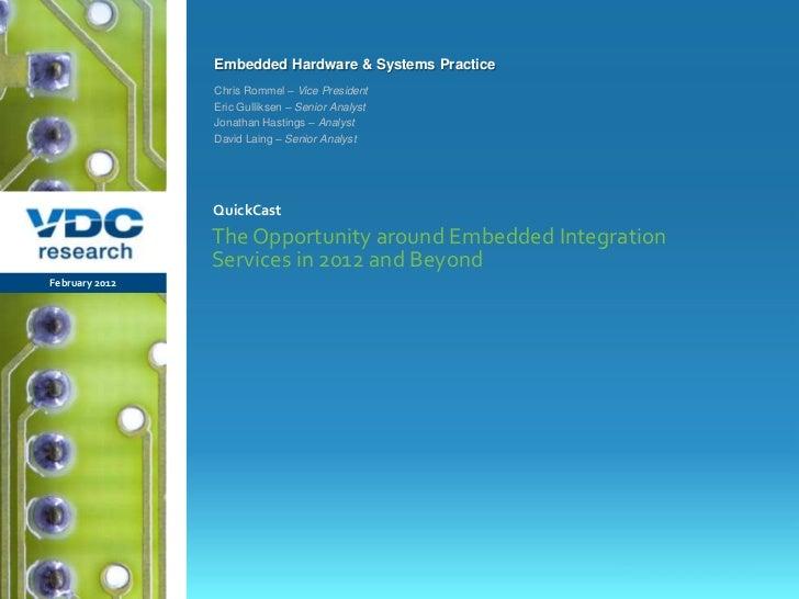 Embedded Hardware & Systems Practice                  Chris Rommel – Vice President                  Eric Gulliksen – Seni...