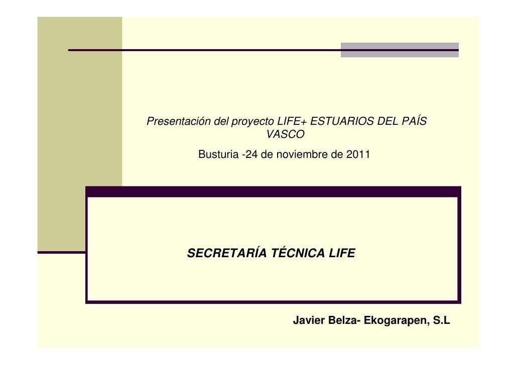 Presentación del proyecto LIFE+ ESTUARIOS DEL PAÍS                       VASCO         Busturia -24 de noviembre de 2011  ...