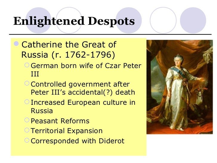 catherine the great enlightened despot Catherine ii, the great (1729-96): empress of russia  catherine ii ruled russia from 1762-96, during a period of unprecedented growth of empire astute and autocratic, she expanded russian dominions, overhauled administrative structures, and vigorously pursued westernization policies.