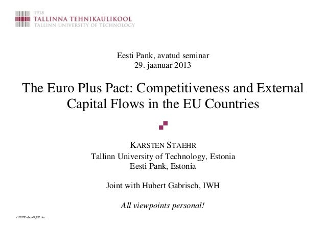 Eesti Pank, avatud seminar                                  29. jaanuar 2013   The Euro Plus Pact: Competitiveness and Ext...