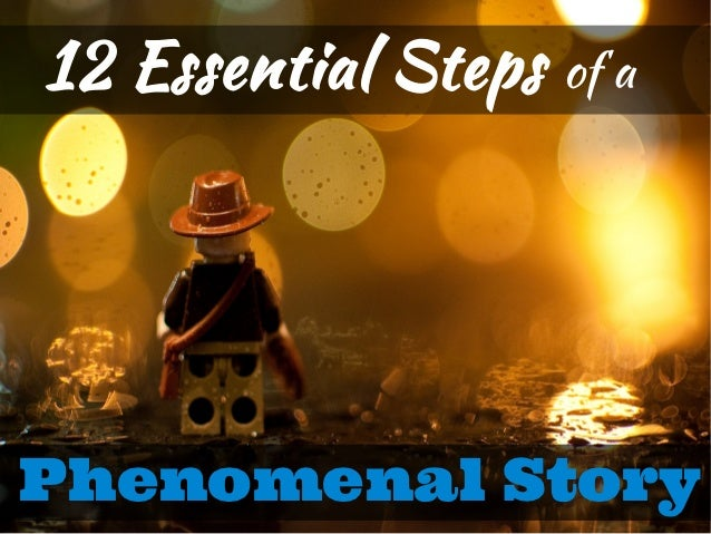12 Essential Steps   of aPhenomenal Story