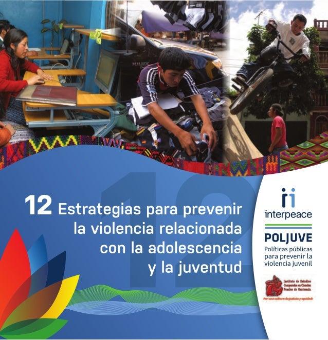 12Estrategias para prevenir la violencia relacionada con la adolescencia y la juventud