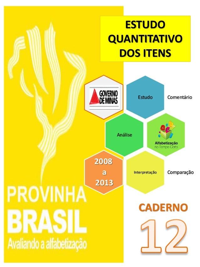 Estudo Comentário Análise Interpretação Comparação 2008 a 2013 CADERNO ESTUDO QUANTITATIVO DOS ITENS