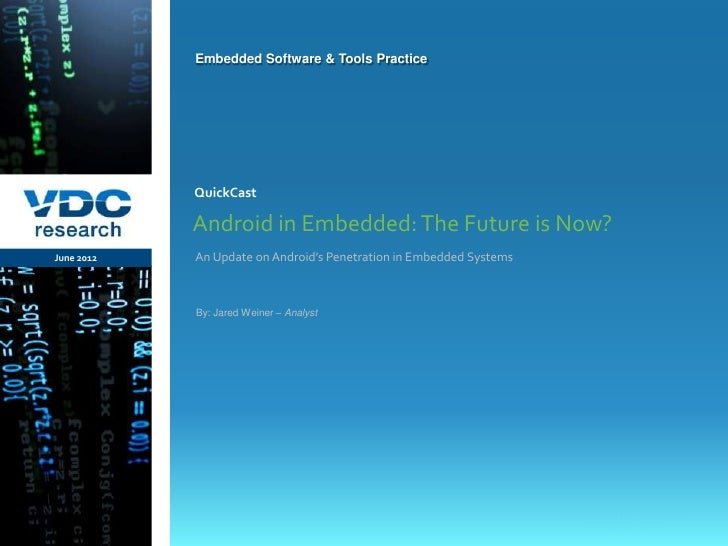 Embedded Software & Tools Practice                  QuickCast                  Android in Embedded: The Future is Now?   J...