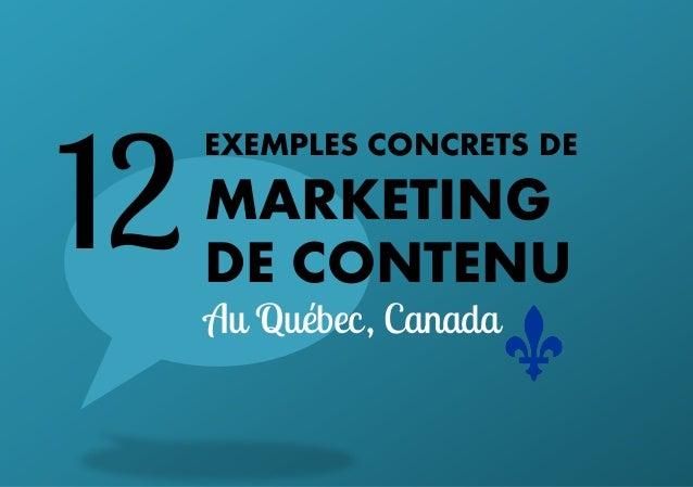 12  EXEMPLES CONCRETS DE  MARKETING DE CONTENU Au Québec , Canada
