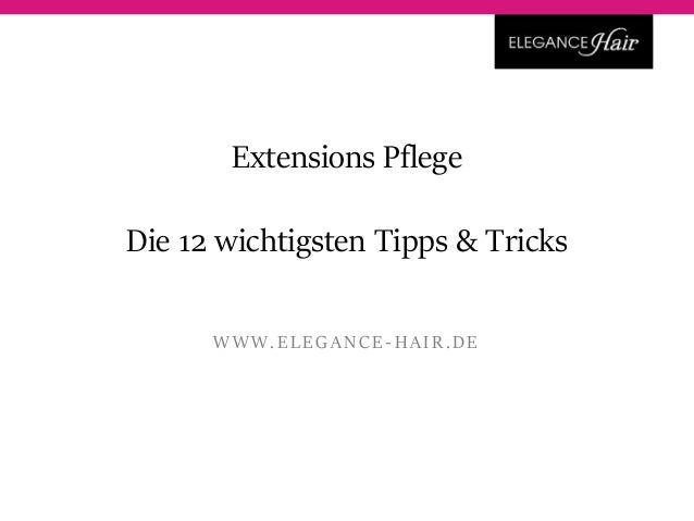 Haarverlangerung tipps tricks