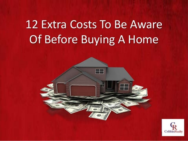 12 Extra Costs To Be Aware Of Before Buying A Home