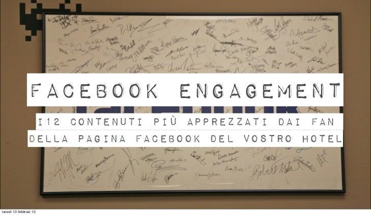Facebook engagement                 i12 contenuti più apprezzati dai fan                della pagina Facebook del vostro h...