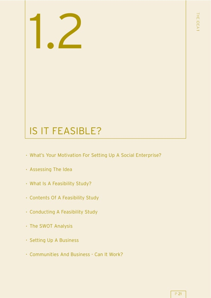 THE IDEA 1  1.2  IS IT FEASIBLE?  . What's Your Motivation For Setting Up A Social Enterprise?  . Assessing The Idea  . Wh...