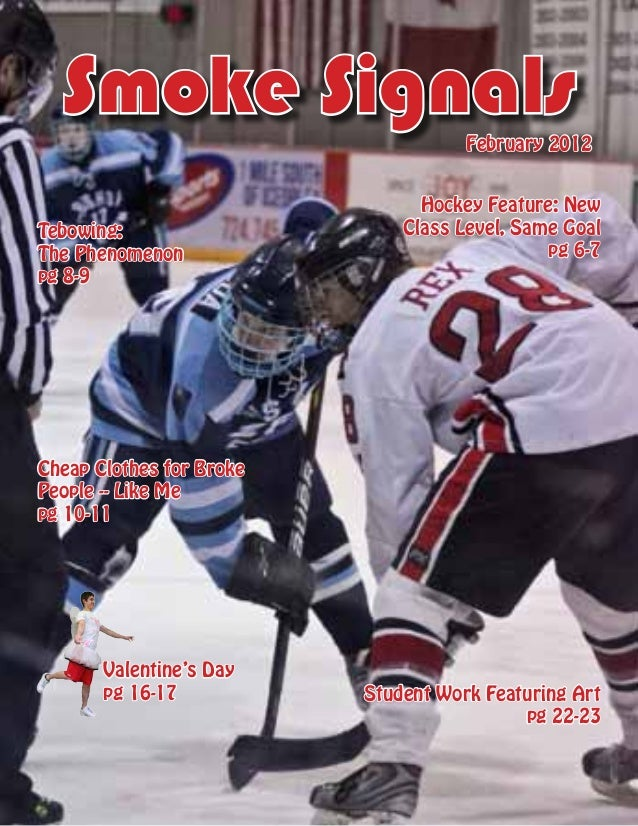 Smoke Signals  February 2012  Tebowing: The Phenomenon pg 8-9  Hockey Feature: New Class Level, Same Goal pg 6-7  Cheap Cl...
