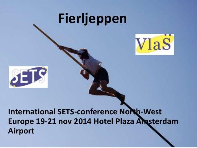 Fierljeppen International SETS-conference North-West Europe 19-21 nov 2014 Hotel Plaza Amsterdam Airport