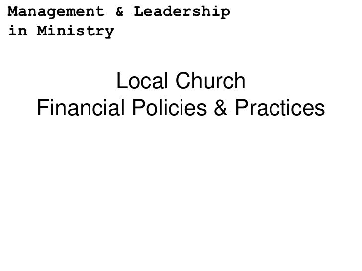 Management & Leadershipin Ministry          Local Church  Financial Policies & Practices