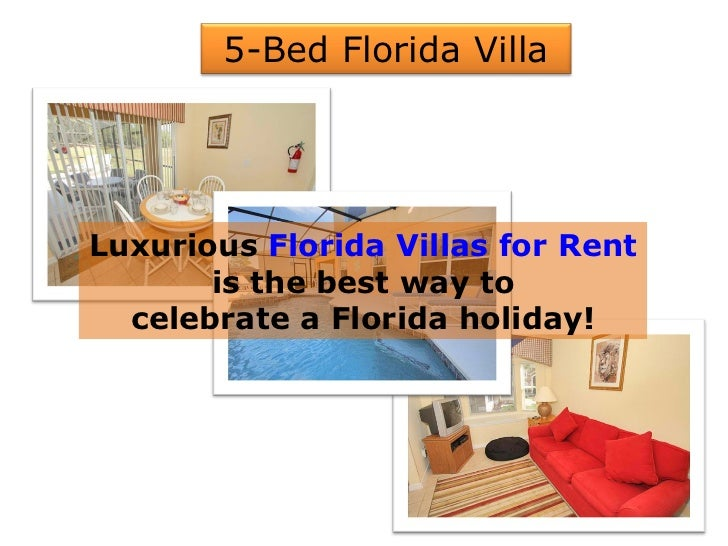 Luxurious  Florida Villas for Rent is the best way to celebrate a Florida holiday! 5-Bed Florida Villa