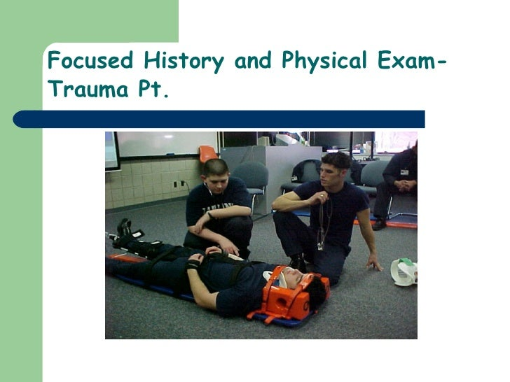 Focused History and Physical Exam- Trauma Pt.