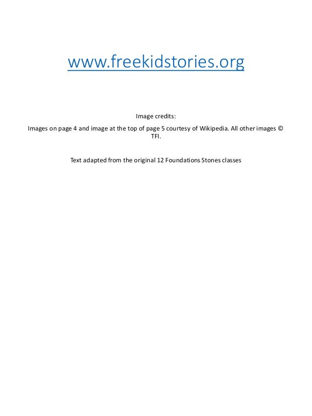 www.freekidstories.org Image credits: Images on page 4 and image at the top of page 5 courtesy of Wikipedia. All other ima...