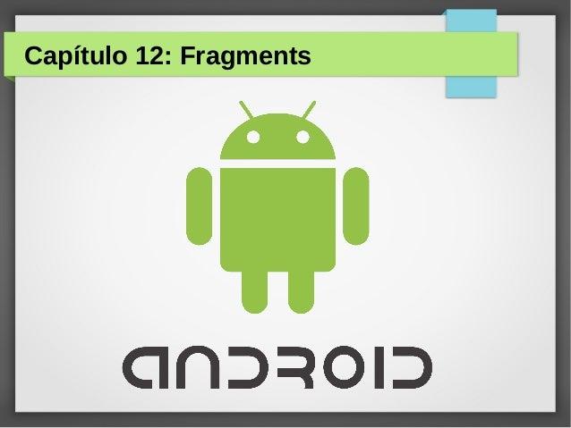 Capítulo 12: Fragments