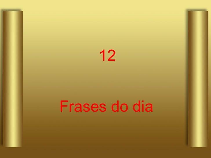 12 Frases do dia