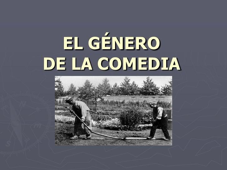 EL GÉNERO DE LA COMEDIA<br />