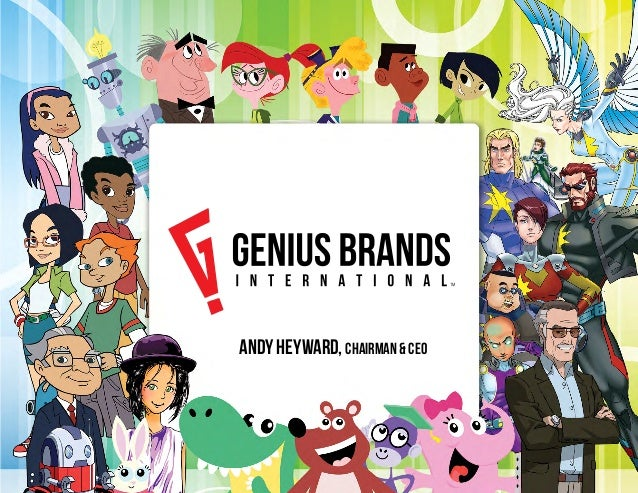 © 2013 Genius Brands International, Inc    Page 1 Andy Heyward, Chairman & CEO Official Logo WHITE TEXT Logo