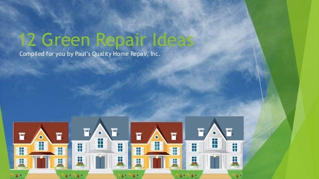 12 Green Repair Ideas
