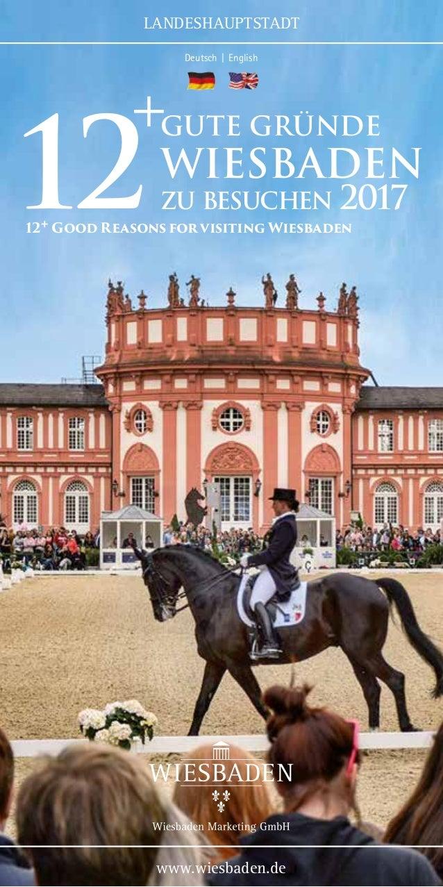 www.wiesbaden.de LANDESHAUPTSTADT 1212+ Good Reasons for visiting Wiesbaden Wiesbaden gute Gründe zu besuchen + 2017 Deut...