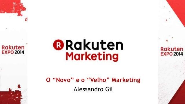 "O ""Novo"" e o ""Velho"" Marketing  Alessandro Gil"