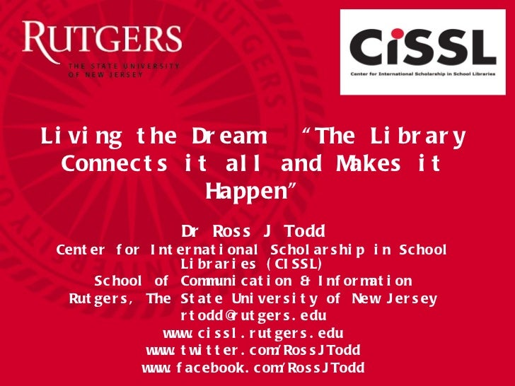 """Living the Dream:  """"The Library Connects it all and Makes it Happen"""" Dr Ross J Todd Center for International Scholarship i..."""