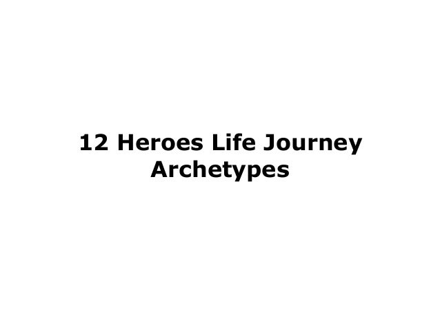 12 Heroes Life Journey Archetypes