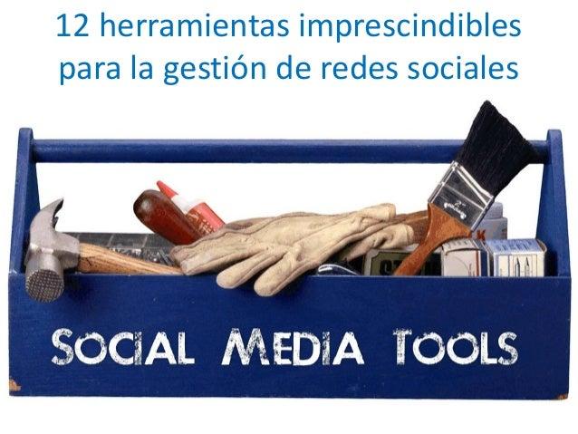 12 herramientas imprescindibles  para la gestión de redes sociales