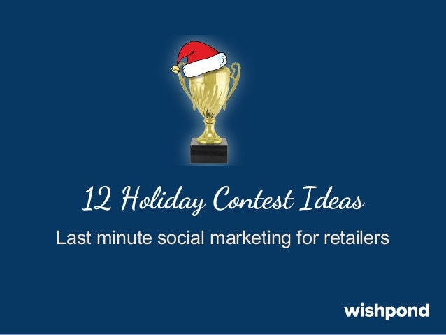 12 Holiday Contest Ideas Last minute social marketing for retailers