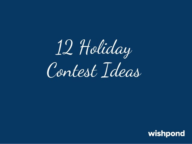 12 holiday contest ideas last minute social marketing for Week end last minute
