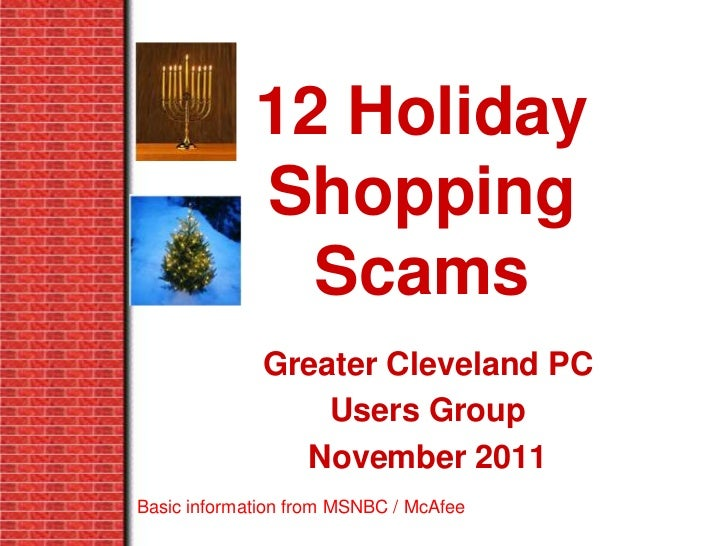 12 Holiday             Shopping               Scams              Greater Cleveland PC                  Users Group        ...