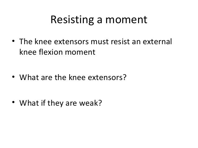 12 human walking 1 27 resisting a moment the knee extensors ccuart Image collections