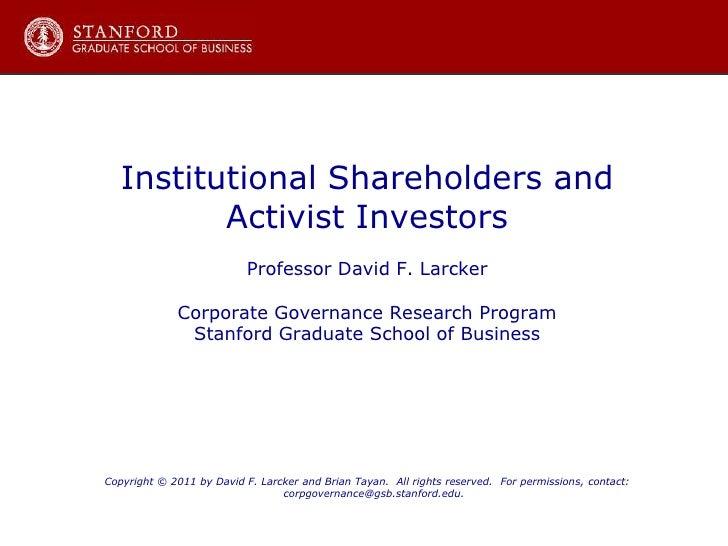 Institutional Shareholders and<br />Activist Investors<br />Professor David F. Larcker<br />Corporate Governance Research ...