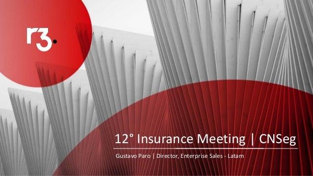 12° Insurance Meeting | CNSeg Gustavo Paro | Director, Enterprise Sales - Latam