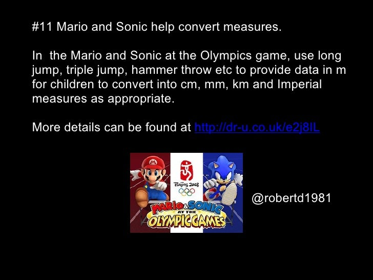 #11 Mario and Sonic help convert measures.In the Mario and Sonic at the Olympics game, use longjump, triple jump, hammer t...