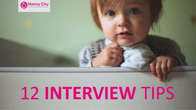 12 INTERVIEW TIPS